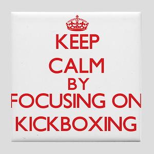 Keep calm by focusing on on Kickboxing Tile Coaste