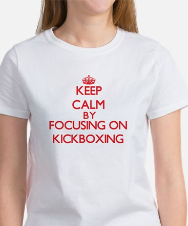 Keep calm by focusing on on Kickboxing T-Shirt
