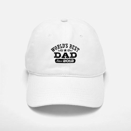 World's Best Dad Since 2012 Baseball Baseball Cap