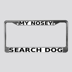 My Nosey Search Dog License Plate Frame