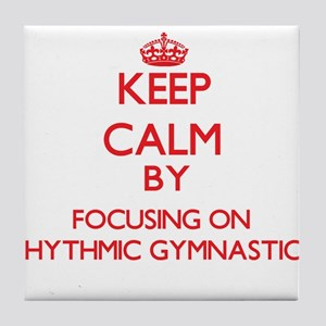 Keep calm by focusing on on Rhythmic Gymnastics Ti