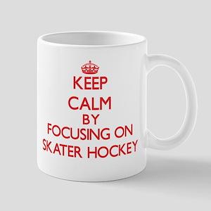 Keep calm by focusing on on Skater Hockey Mugs