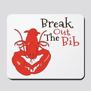 Break Out The Bib Mousepad