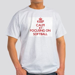 Keep calm by focusing on on Softball T-Shirt