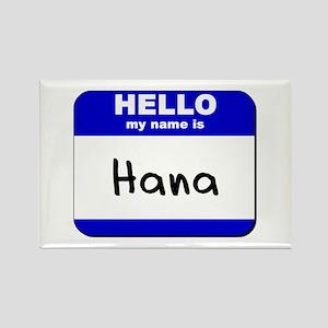 hello my name is hana Rectangle Magnet