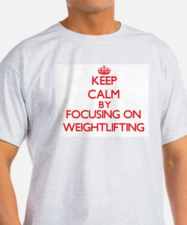 Keep calm by focusing on on Weightlifting T-Shirt