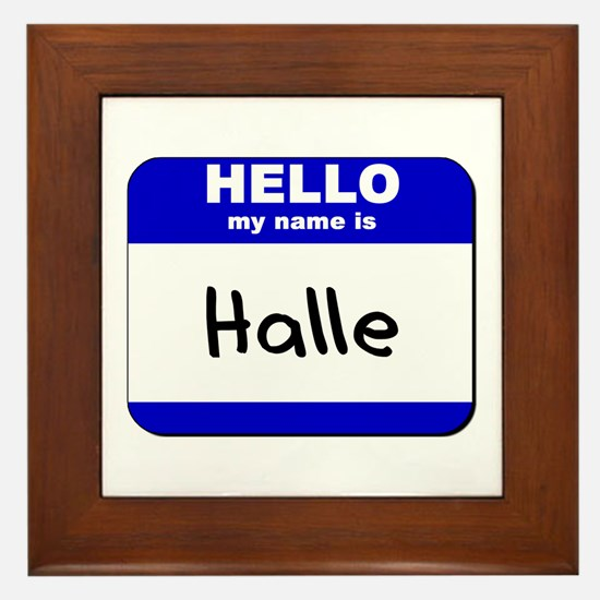 hello my name is halle  Framed Tile