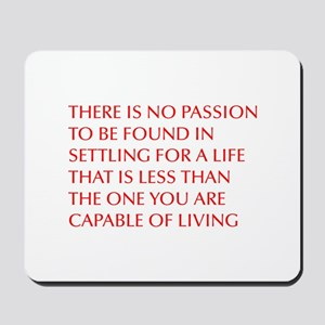 there-is-no-passion Mousepad
