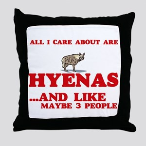 All I care about are Hyenas Throw Pillow