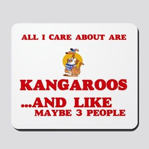 All I care about are Kangaroos Mousepad