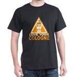 Love Your Cologne Dark T-Shirt