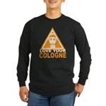 Love Your Cologne Long Sleeve Dark T-Shirt