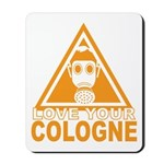 Love Your Cologne Mousepad