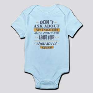 Dont Ask About My Protein Vegan Infant Bodysuit