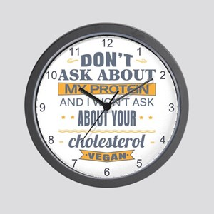 Dont Ask About My Protein Vegan Wall Clock