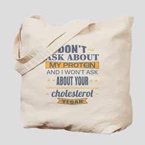Dont Ask About My Protein Vegan Tote Bag