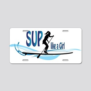 SUP like a Girl Aluminum License Plate