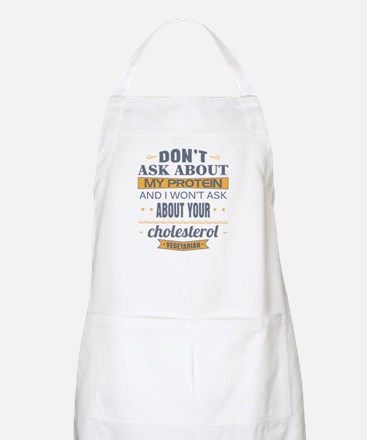 Dont Ask About My Protein Vegetarian Apron