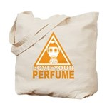 Love Your Perfume Tote Bag