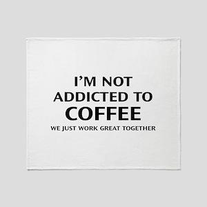 I'm Not Addicted To Coffee Stadium Blanket