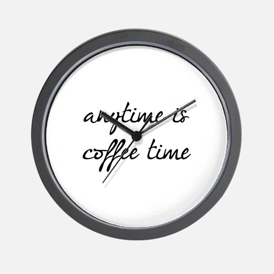 Anytime Is Coffee Time Wall Clock