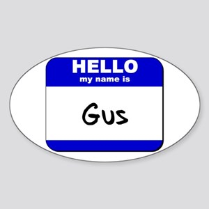 hello my name is gus Oval Sticker