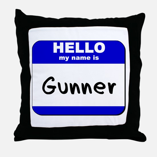 hello my name is gunner  Throw Pillow