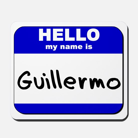 hello my name is guillermo  Mousepad