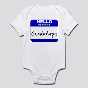 hello my name is guadalupe  Infant Bodysuit