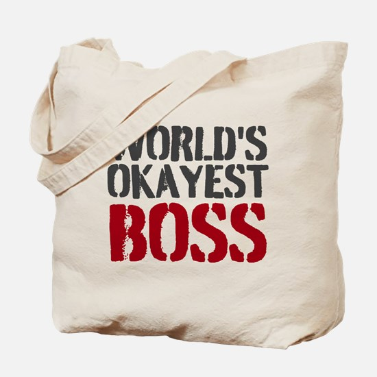 Worlds Okayest Boss Tote Bag