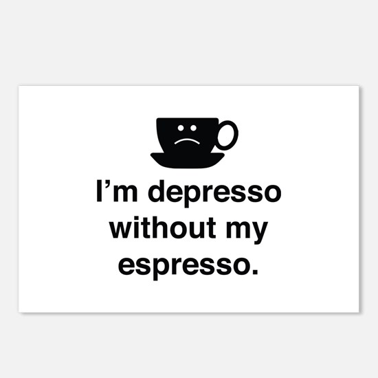 I'm Depresso Without My Espresso Postcards (Packag