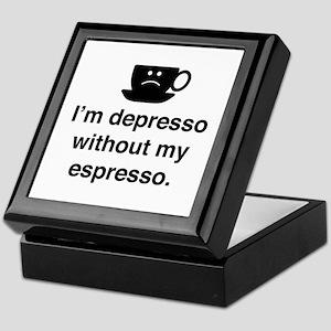 I'm Depresso Without My Espresso Keepsake Box