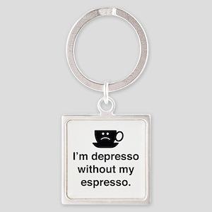 I'm Depresso Without My Espresso Square Keychain