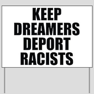 KEEP DREAMERS DEPORT RACISTS Yard Sign