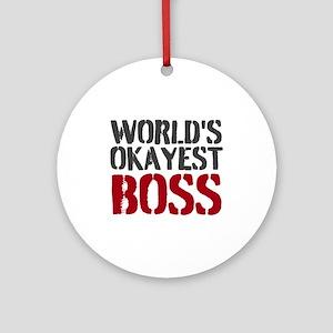 Worlds Okayest Boss Ornament (Round)