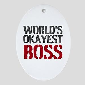 Worlds Okayest Boss Ornament (Oval)