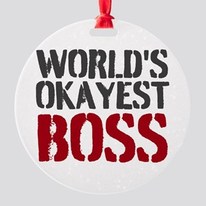 Worlds Okayest Boss Ornament