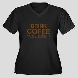 Drink Coffee Women's Plus Size V-Neck Dark T-Shirt