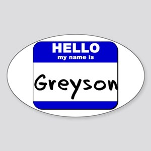 hello my name is greyson Oval Sticker