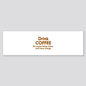Drink Coffee Sticker (Bumper)