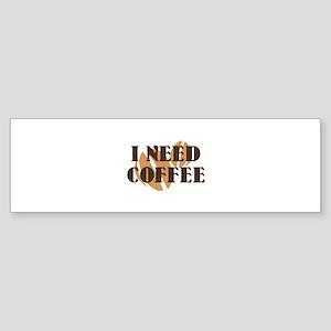 I Need Coffee Sticker (Bumper)
