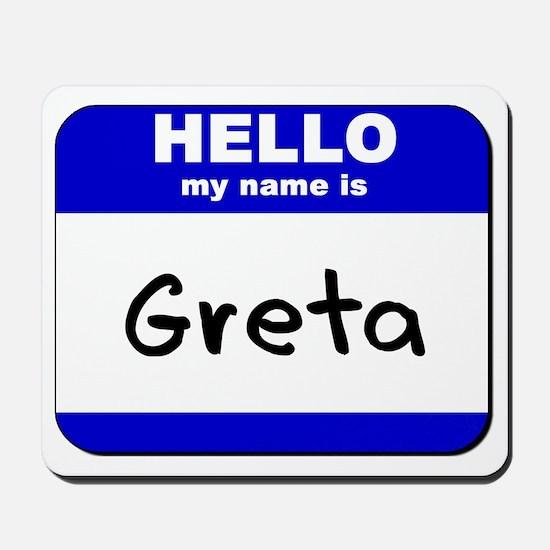 hello my name is greta  Mousepad