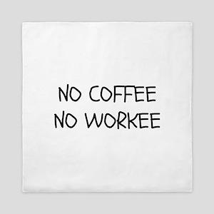 No Coffee No Workee Queen Duvet