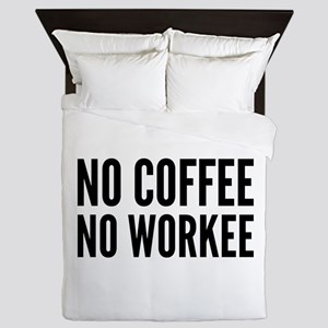 No Coffee No Workee Queen Duvet