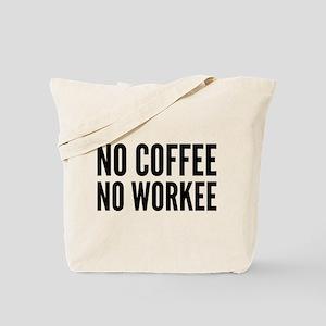 No Coffee No Workee Tote Bag