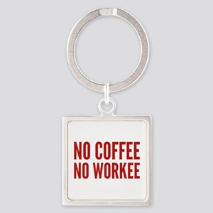 No Coffee No Workee Square Keychain