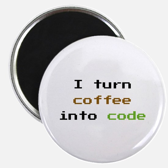 I Turn Coffee Into Code Magnet