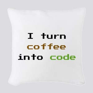 I Turn Coffee Into Code Woven Throw Pillow
