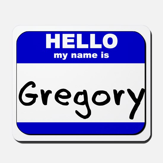 hello my name is gregory  Mousepad