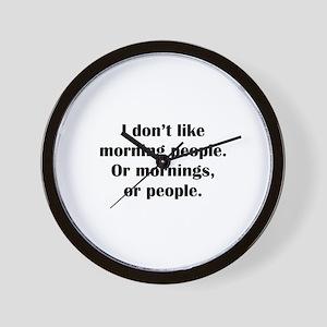 I Don't Like Morning People Wall Clock